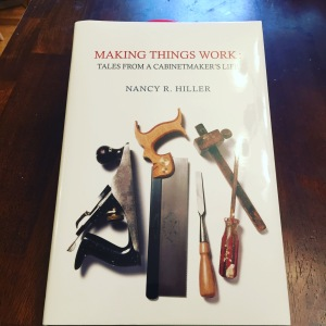 Making Things Work: Tales From a Cabinetmaker's Life by Nancy R. Hiller